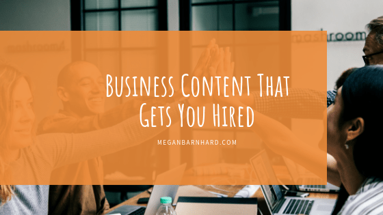 business content gets you hired