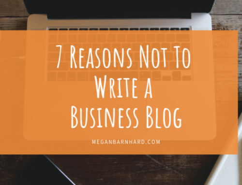 7 Reasons Not To Write a Business Blog