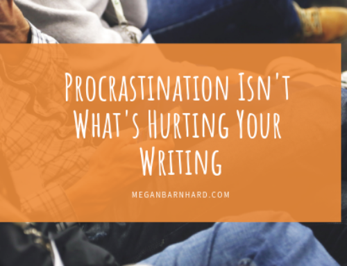 Procrastination Isn't What's Hurting Your Writing