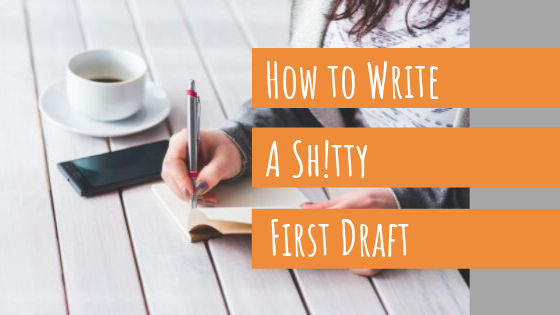 step-by-step instructions for writing a shitty first draft