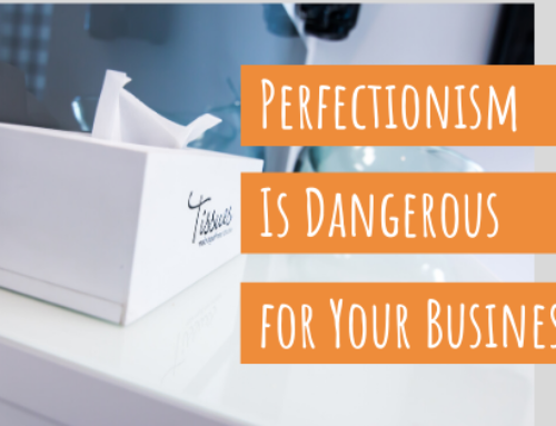 Writing Perfectionism Is Dangerous for Your Business