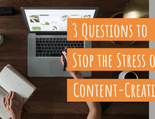 Stop Content Creation Overwhelm with 3 Questions